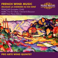 French Wind Music — Jacques Ibert, Arthur Honegger, Georges Auric, JEAN FRANCAIX, Pro Arte Wind Quintet, Дариус Мийо