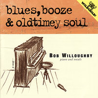 Blues, Booze & Oldtimey Soul — Paul Murphy, Kevin Wimmer, Amy Sarli, Bob Willoughby