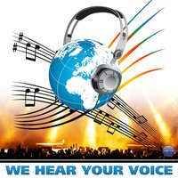 We Hear Your Voice - Single — Sonu Nigam, Ehsan Aman, Ishtar, Ana Victoria, Игорь Николаев, Andy