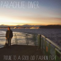Tribute to a Good Old Fashion Fight EP — Parachute Diver
