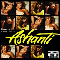 Collectables By Ashanti — Ashanti