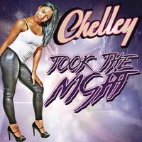 Took the Night — Chelley