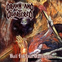 Hail Infernal Darkness — Drawn and Quartered