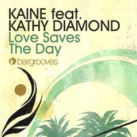 Love Saves The Day — Kaine