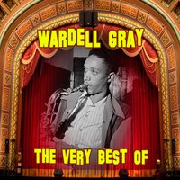 The Very Best Of — Wardell Gray