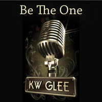 Be the One — KW Glee