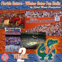 Florida Gators - WGATOR Gator Fan Radio, Vol. 2 — Spirit Music Productions