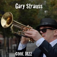 Cool Jazz — Gary Strauss