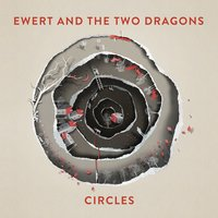 Circles — Ewert and the Two Dragons