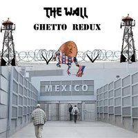 Ghetto Redux — The Wall