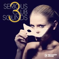 Serious Club Sounds, Vol. 3 — сборник