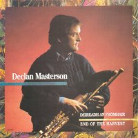 End of the Harvest — Declan Masterson