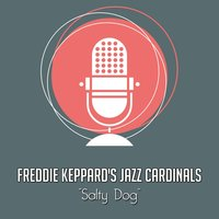Salty Dog — Freddie Keppard's Jazz Cardinals