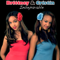 Inseparable — Brittney & Cristin