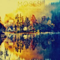 Beauties of Nature — Moses