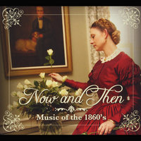 Now and Then: Music of the 1860's — сборник