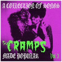 A Collection of Songs the Cramps Made Popular Vol. 3 — сборник