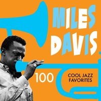100 Cool Jazz Favorites — Miles Davis