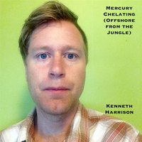 Mercury Chelating (Offshore from the Jungle) — Kenneth Harrison