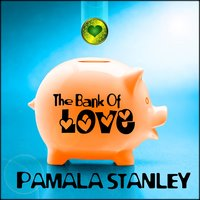 The Bank of Love — Pamala Stanley