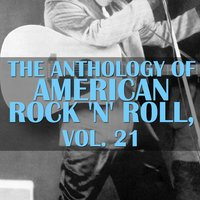 The Anthology of American Rock 'N' Roll, Vol. 21 — сборник