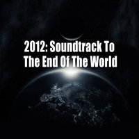 2012: Soundtrack To The End Of The World — сборник