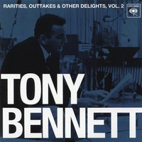 Rarities, Outtakes & Other Delights, Vol. 2 — Tony Bennett