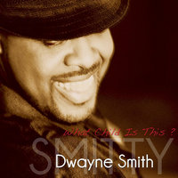 "What Child Is This — Dwayne ""Smitty"" Smith"