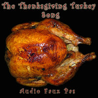 The Thanksgiving Turkey Song — Audio Faux Pas