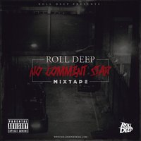 No Comment Star Mixtape — Roll Deep