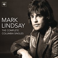 The Complete Columbia Singles — Mark Lindsay