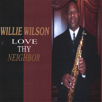 Love Thy Neighbor — Willie Wilson