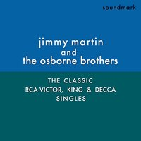 The Classic RCA Victor, King, and Decca Singles — Jimmy Martin and the Osborne Brothers