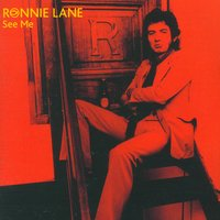 See Me — Ronnie Lane