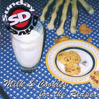Milk & Cookies for the Reaper — Sunday Driver