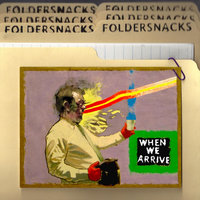 When We Arrive — Foldersnacks