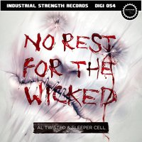 No Rest for the Wicked — Al Twisted, Sleeper Cell, Al Twisted & Sleeper Cell