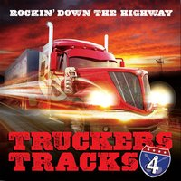 Rockin Down the Highway Truckers Tracks, Vol. 4 — Truckers Tracks