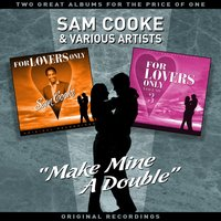 """Make Mine a Double"" - Two Great Albums for the Price of One — Sam Cooke & Friends"