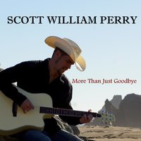 More Than Just Goodbye — Scott William Perry