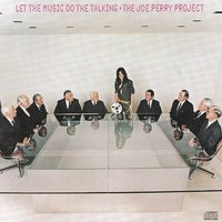 Let The Music Do The Talking — Joe Perry Project