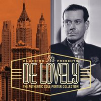 It's De Lovely: The Authentic Cole Porter Collection — Cole Porter