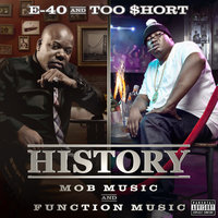 History: Function & Mob Music — E-40, Too $hort
