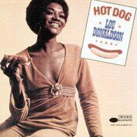 Hot Dog — Lou Donaldson
