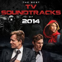 The Best Tv Soundtracks of 2014 — L'Orchestra Cinematique