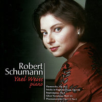 Robert Schumann Woks for Piano — Yael Weiss