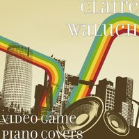 Video Game Piano Covers — Claire Waluch