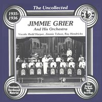 The Uncollected: Jimmie Grier And His Orchestra — Ray Hendricks, Redd Harper, Jimmie Grier And His Orchestra, Jimmie Tolson