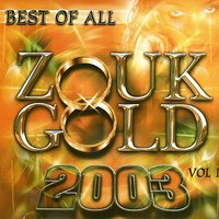 Zouk Gold 2003, Vol. 1 — сборник