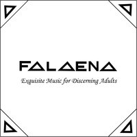 Exquisite Music for Discerning Adults — Falaena